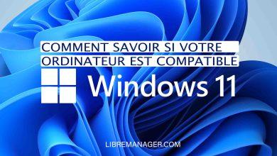 Photo of Windows 11 : Comment savoir si votre Ordinateur est compatible ?