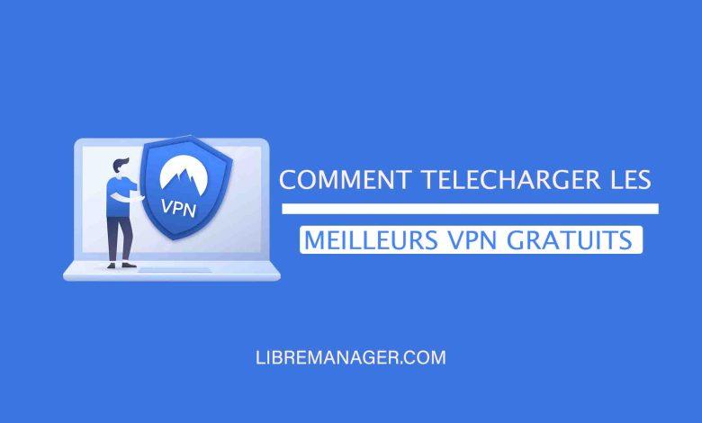 Télécharger les meilleurs VPN Gratuits pour PC et Smartphones