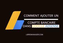 Photo of Les étapes à suivre pour lier votre compte Google AdSense avec un Compte Bancaire