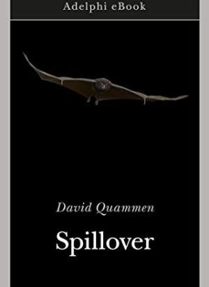 """Libro """"Spillover - L'evoluzione delle pandemie"""" di David Quammen"""