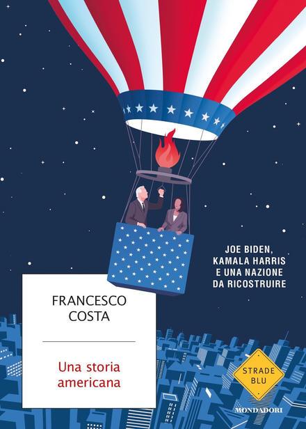 Copertina del libro Una storia americana. Joe Biden, Kamala Harris e una nazione da ricostruire