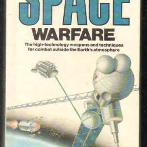 SPACE. GUIDE TO WEAPONS AND TECHNIQUES FOR WARFARE IN SPACE.