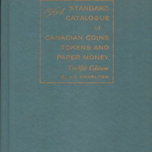 STANDARD CATALOGUE OF CANADIAN COINS TOKENS AND PAPER MONEY, 1964. CHARLTON, J. E.