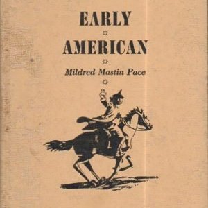 EARLY AMERICAN THE STORY OF PAUL REVERE - MASTIN PACE, MILDRED