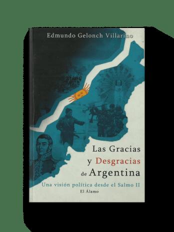 LAS GRACIAS Y DESGRACIAS DE LA ARGENTINA