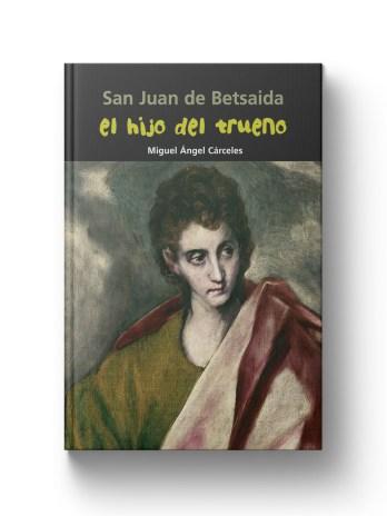 SAN JUAN DE BETSAIDA El hijo del trueno