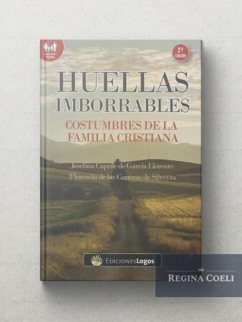 HUELLAS IMBORRABLES: COSTUMBRES DE LA FAMILIA CRISTIANA