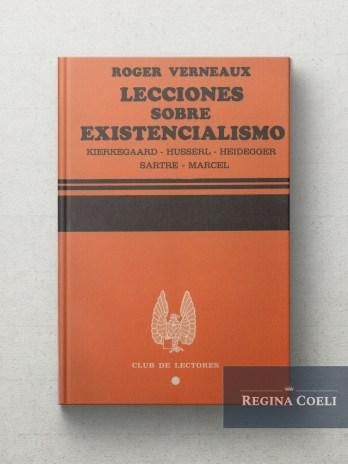 LECCIONES SOBRE EXISTENCIALISMO Kierkegaard – Husserl – Heidegger – Sartre – Marcel