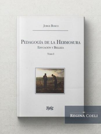 PEDAGOGIA DE LA HERMOSURA Educacion y Belleza Tomo I