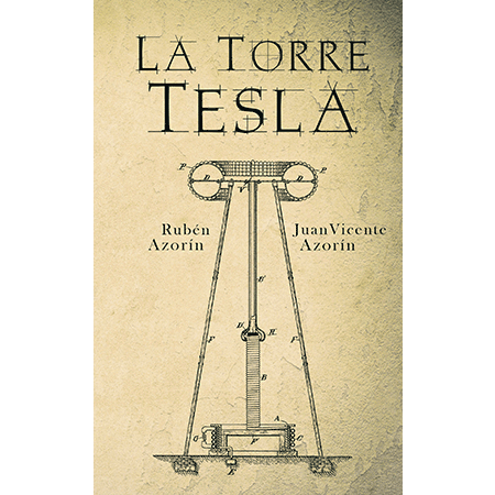 La torre Tesla, una novela de Rubén Azorín