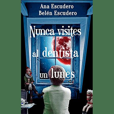 Nunca visites al dentista un lunes, Ana Escudero