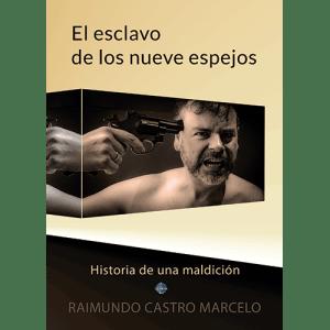 Portada de El esclavo de los nueve espejos, de Raimundo Castro