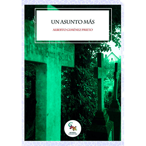 Un asunto más, una novela de Alberto Giménez Prieto