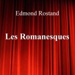 Les Romanesques d'Edmond Rostand – Edition