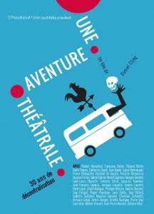 Une aventure théâtrale, 30 ans de décentralisation, film documentaire de Daniel Cling