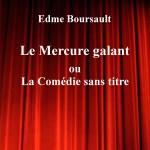 Le Mercure galant ou la Comédie sans titre d'Edme Boursault – Edition