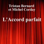 L'Accord parfait de Tristan Bernard et Michel Corday – Edition