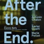 After the end de Dennis Kelly mise en scène d'Antonin Chalon