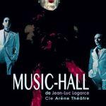Music-hall de Jean-Luc Lagarce par la Compagnie Arène Théâtre