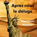 Après nous le déluge de Jean-Pierre Martinez