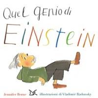 """""""Quel genio di Einstein"""" di Jennifer Berne e Vladimir Radunsky, Donzelli"""