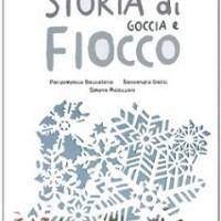 """""""Storia di goccia e fiocco"""" di Pierdomenico Baccalario, Alessandro Gatti, Simona Mulazzani, Il Castoro"""