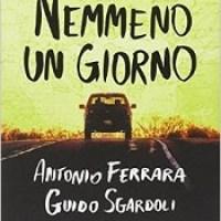 """""""Nemmeno un giorno"""" di Antonio Ferrara e Guido Sgardoli, Il Castoro"""