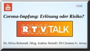 RTV Regionalfernsehen | Corona-Impfung: Erlösung oder Risiko? Mit Dr. Silvia Behrendt, Mag. Andrea Steindl und DI Clemens G. Arvay