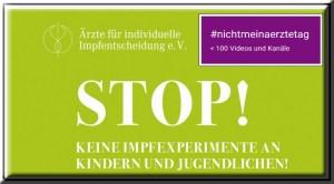 #nichtmeinaerztetag | STOP – keine Impfexperimente an Kindern und Jugendlichen!