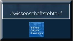 #wissenschaftstehtauf | Initiiert von der Stiftung Corona-Ausschuss