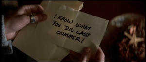 I know what you did last summer!