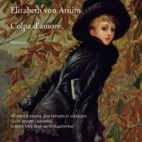 Colpa d'amore - Elizabeth von Arnim