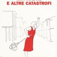 Mia madre e altre catastrofi - Francesco Abate