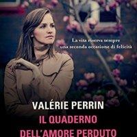 Il quaderno dell'amore perduto - Valérie Perrin