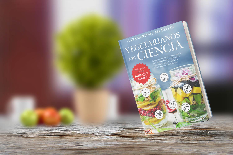 Libro: Vegetarianos con Ciencia, de Lucía Martínez