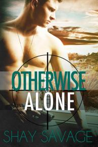 Otherwise Alone by Shay Savage