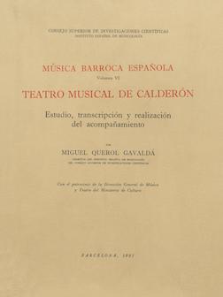 Música barroca española. Volumen VI. Teatro musical de Calderón. Estudio, transcripción y realización del acompañamiento por Miguel Querol Gavaldá