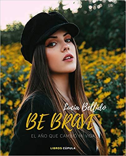 Be brave de Lucía Bellido Serrano