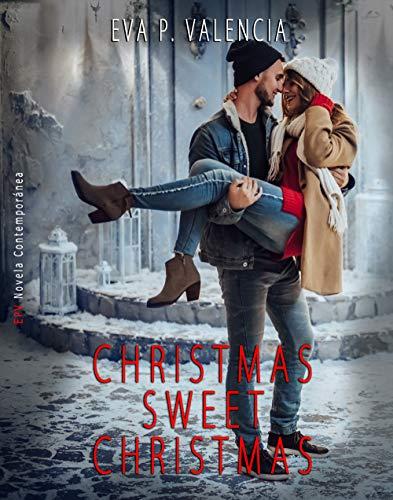 Christmas Sweet Christmas de Eva P. Valencia pdf