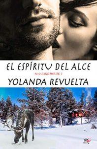 El espíritu del alce (Serie Lake House 1) de Yolanda Revuelta