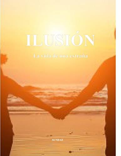 Ilusión: Simplemente una vida (unica nº 0)