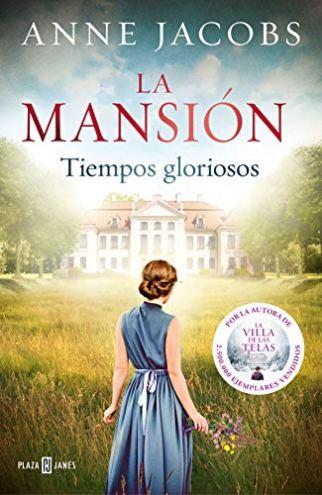 La mansión. Tiempos gloriosos de Anne Jacobs pdf
