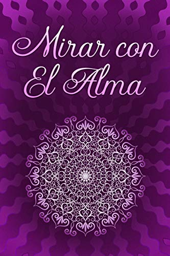 MIRAR CON EL ALMA