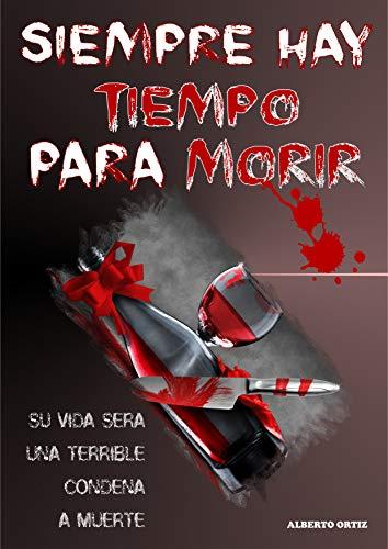 SIEMPRE HAY TIEMPO PARA MORIR