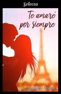 Te amaré por siempre (La chica de mis sueños 2) de Indhira Jacobo