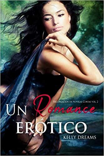 Un Romance Erótico: Recopilación de Novelas Cortas vol. 2