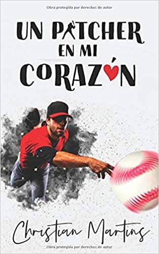 Un pitcher en mi corazón