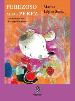 Perezoso. Alias Pérez