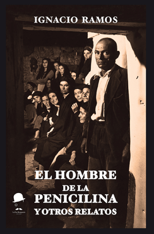 El hombre de la penicilina y otros relatos - La Fea Burguesía Ediciones