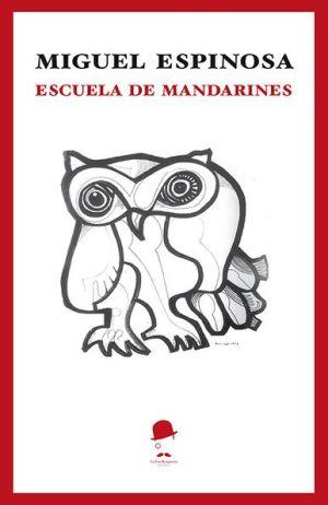 Portada de Escuela de mandarines de Miguel Espinosa